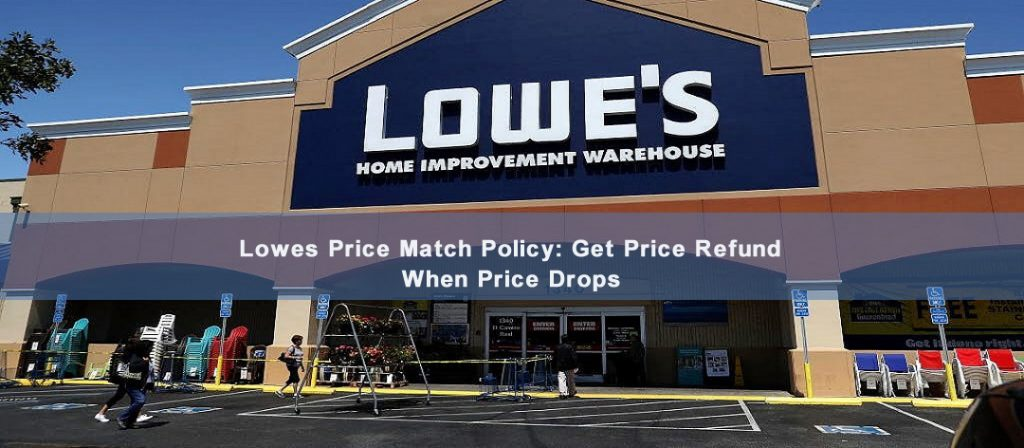 Lowes Price Match Policy: Get Price Refund When Price Drops