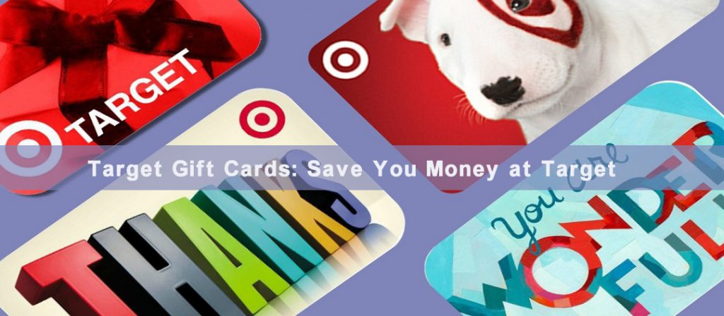 Save More Money by Making Good Use of Target Gift Cards