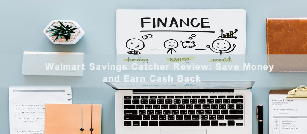 Walmart Savings Catcher Review: Save Money and Earn Cash Back